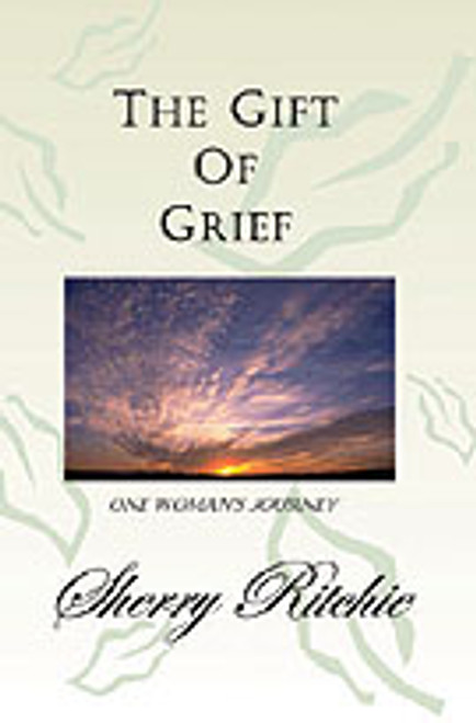 The Gift of Grief by Sherry Ritchie