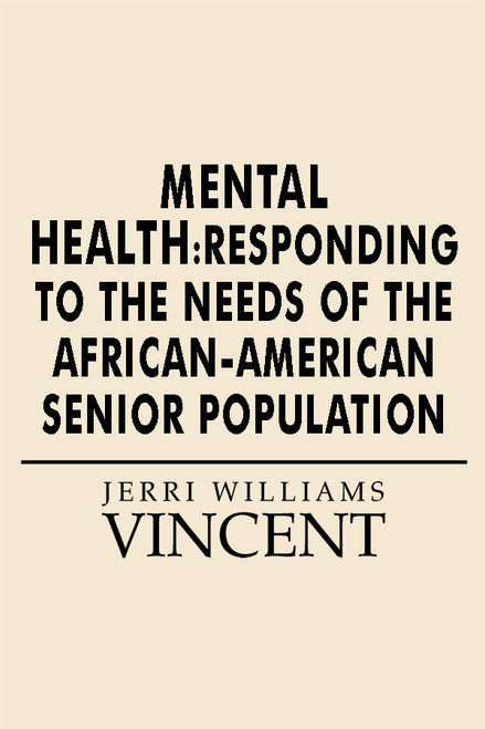 Mental Health: Responding to the Needs of the African-American Senior Population