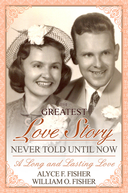 The Greatest Love Story Never Told Until Now: A Long and Lasting Love