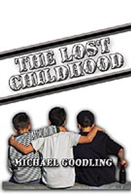 The Lost Childhood by Michael Goodling