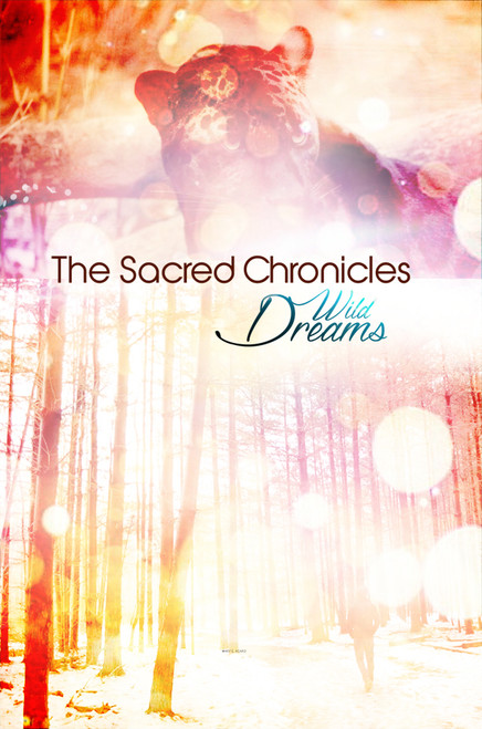 The Sacred Chronicles: Wild Dreams