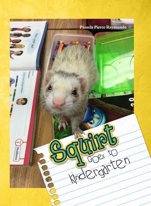 Squirt Goes to Kindergarten