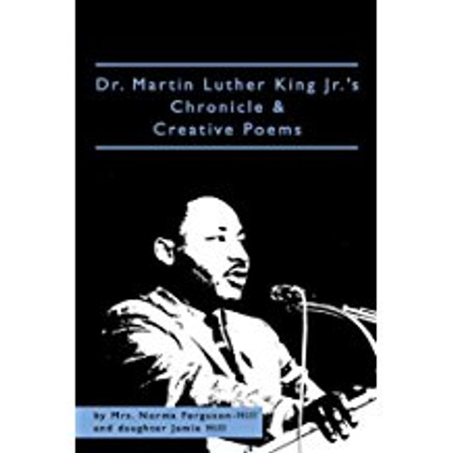Dr. Martin Luther King Jr.'s Chronicle & Creative Poems