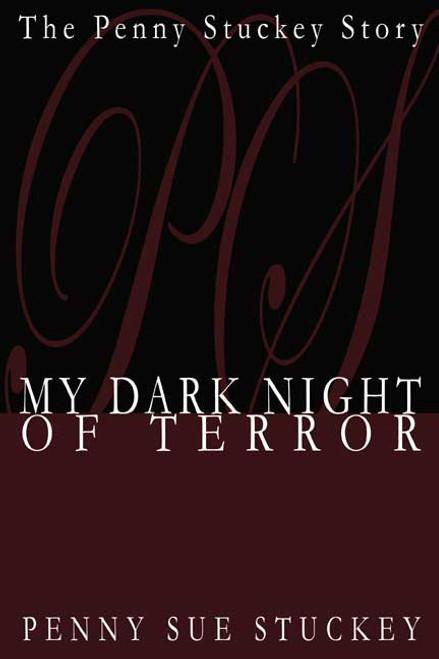 My Dark Night Of Terror: The Penny Stuckey Story