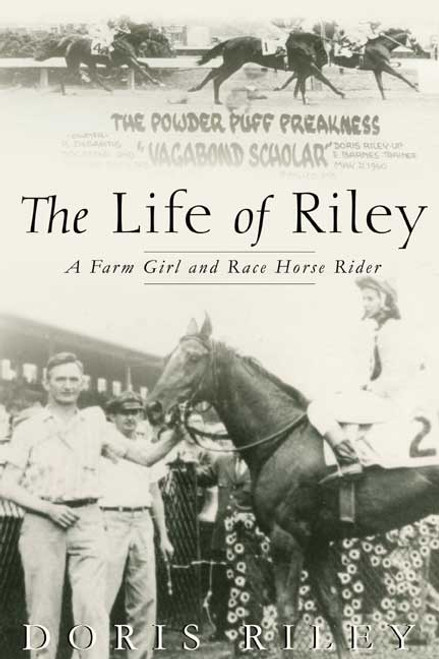 The Life of Riley: A Farm Girl and Race Horse Rider