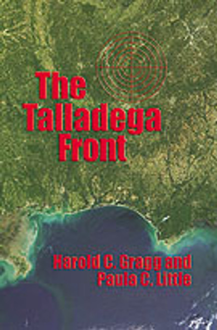 The Talladega Front by Harold C. Gragg and Paula C. Little