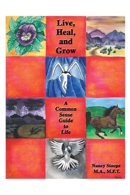 Live, Heal, and Grow: A Common Sense Guide to Life