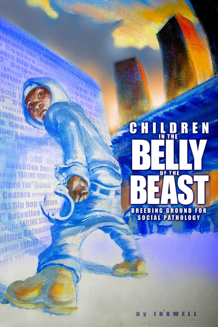 Children in the Belly of the Beast: Breeding Ground for Social Pathology