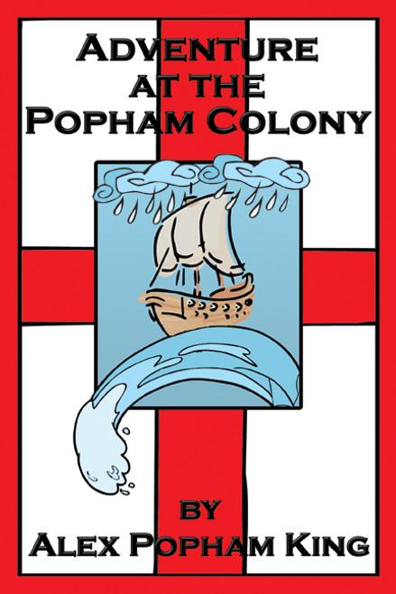Adventure at the Popham Colony
