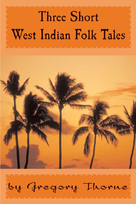 Three Short West Indian Folk Tales