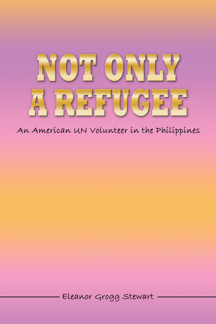Not Only a Refugee: An American UN Volunteer in the Philippines