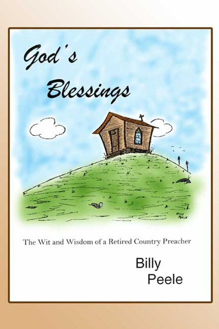 God's Blessings: The Wit and Wisdom of a Retired Country Preacher