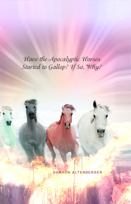 Have the Apocalyptic Horses Started to Gallop? If So, Why?