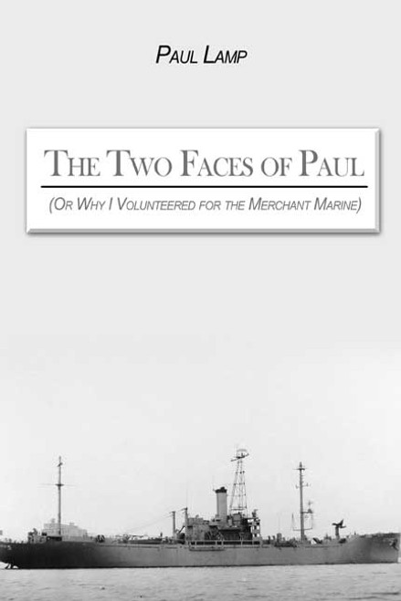 The Two Faces of Paul (Or Why I Volunteered for the Merchant Marines)