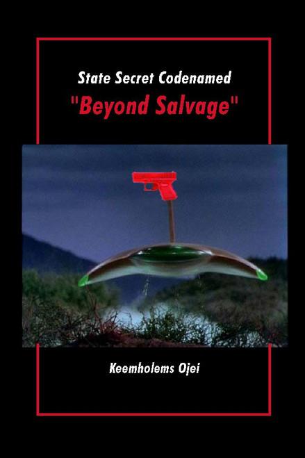 "State Secret Codenamed ""Beyond Salvage"""