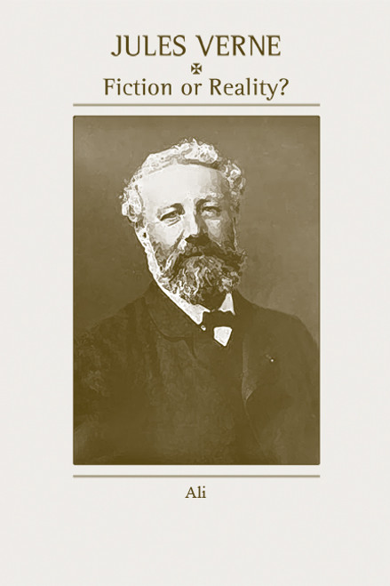 Jules Verne: Fiction Or Reality?