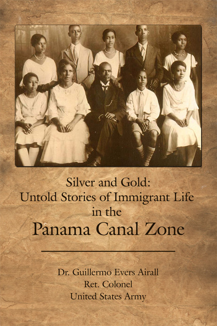 Silver and Gold: Untold Stories of Immigrant Life in the Panama Canal Zone