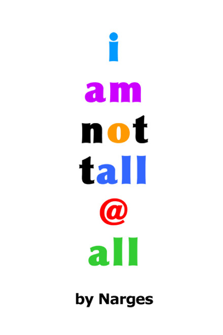 i am not tall @ all