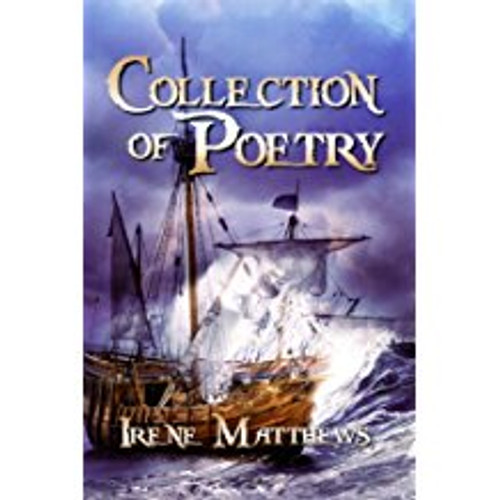 Collection of Poetry (by Irene Matthews)