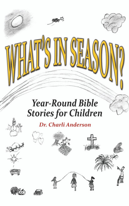 What's In Season: Year-Round Bible Stories for Children
