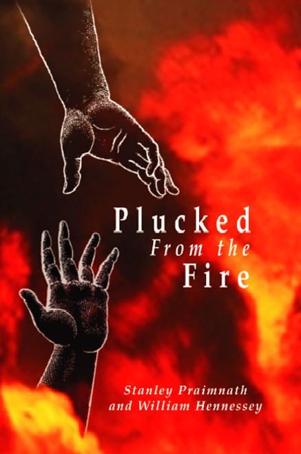 Plucked from the Fire