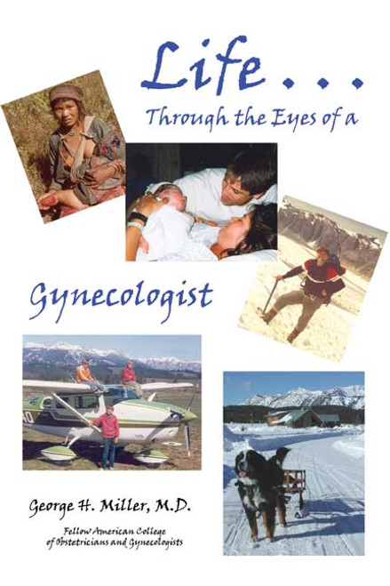 Life...through the Eyes of a Gynecologist
