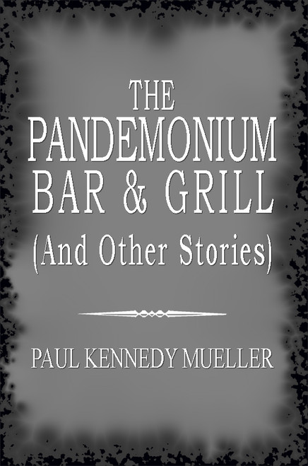The Pandemonium Bar & Grill (And Other Stories)