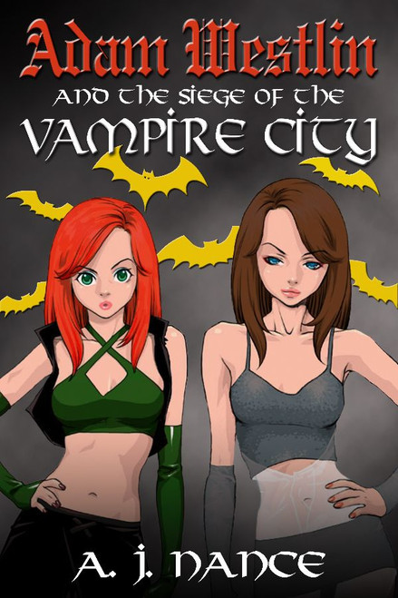 Adam Westlin and the Siege of the Vampire City