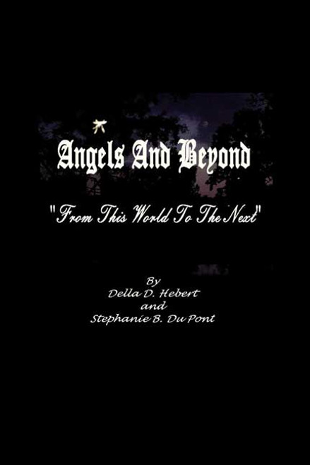 Angels and Beyond: From This World to the Next