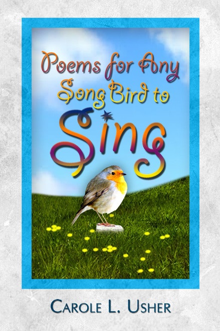 Poems for Any Song Bird to Sing