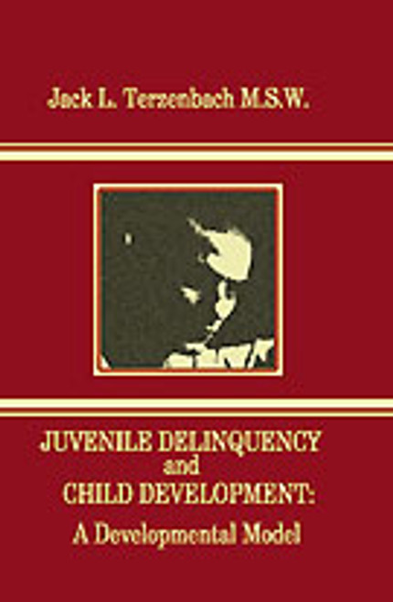 Juvenile Delinquency and Child Development by Jack L. Terzenbach, M.S.W.