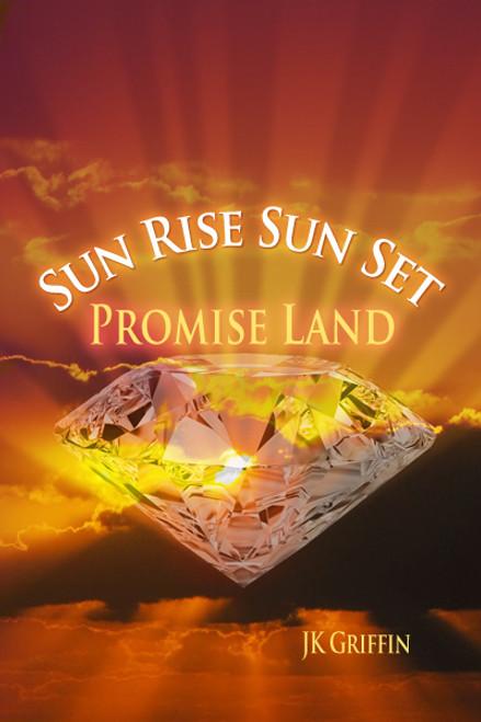 Sun Rise Sun Set: Promise Land