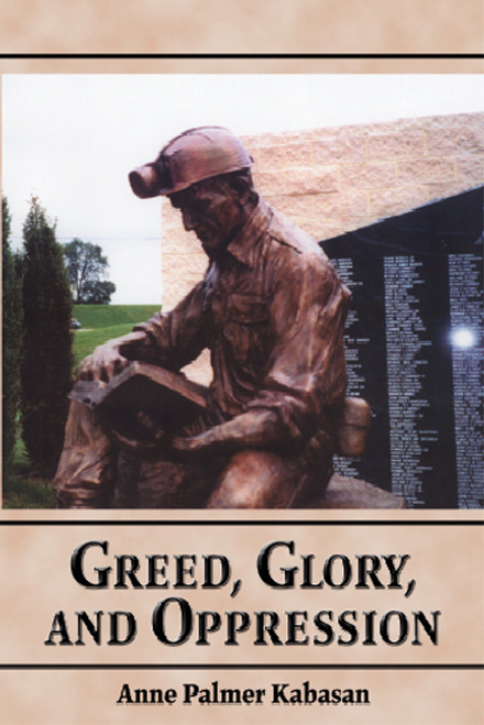 Greed, Glory, and Oppression