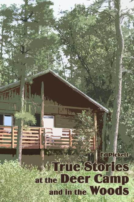 True Stories at the Deer Camp and in the Woods
