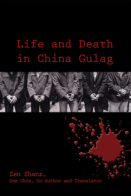 Life and Death in China Gulag