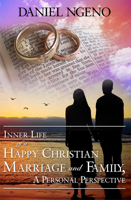 Inner Life of a Happy Christian Marriage and Family, A Personal Perspective