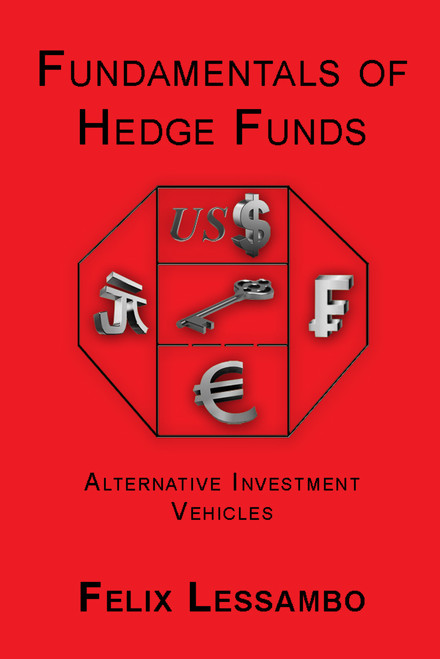 Fundamentals of Hedge Funds: Alternative Investment Vehicles