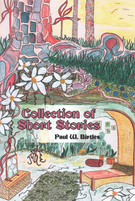 Collection of Short Stories (by Paul W. Birtles)