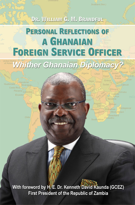 Personal Reflections of a Ghanaian Foreign Service Officer - Whither Ghanaian Diplomacy?