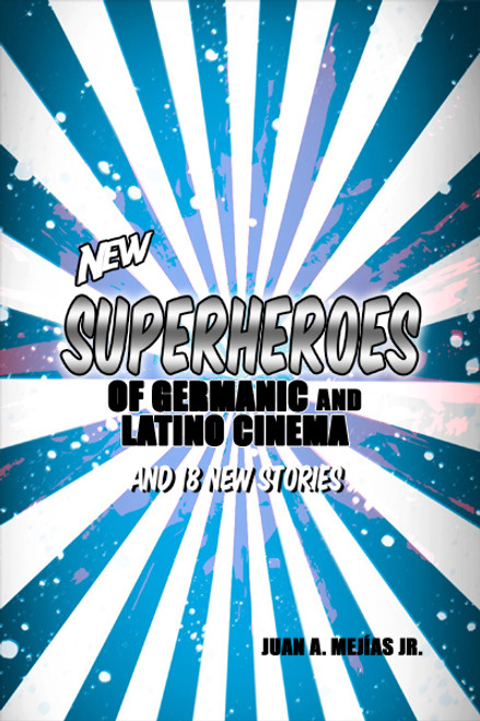 Superheroes of Germanic and Latino Cinema 2 and Superheroes of the World Order