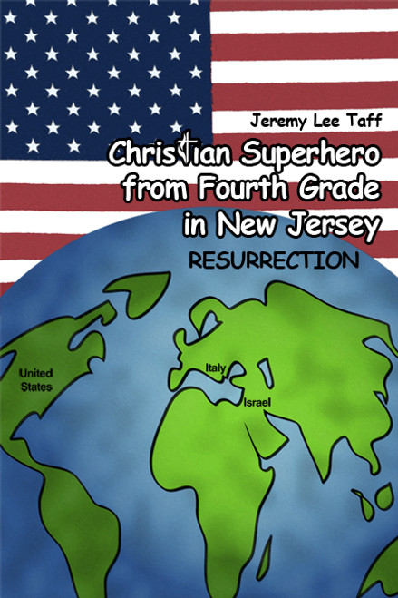 Christian Superhero from Fourth Grade in New Jersey: Resurrection