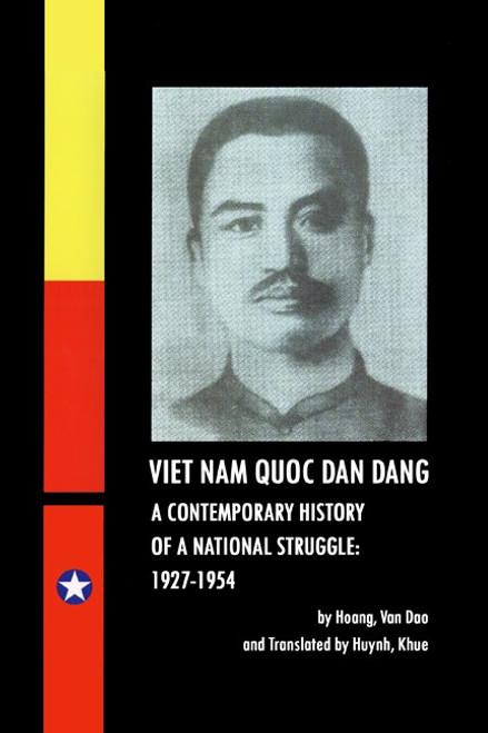 Viet Nam Quoc Dan Dang. A Contemporary History of a National Struggle: 1927 - 1954