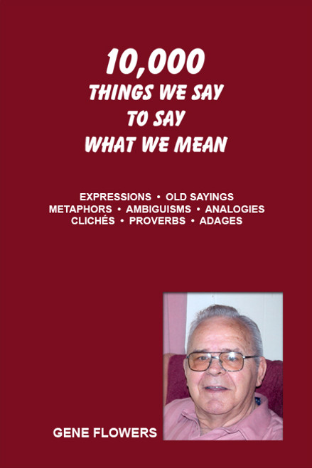 10,000 Things We Say to Say What We Mean