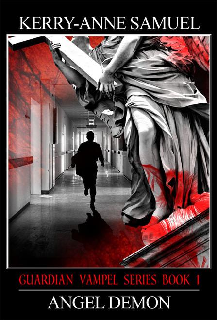 Guardian Vampel Series Book 1: Angel Demon