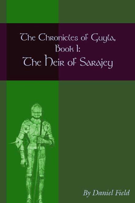 The Chronicles of Guyla, Book I: The Heir of Sarajey