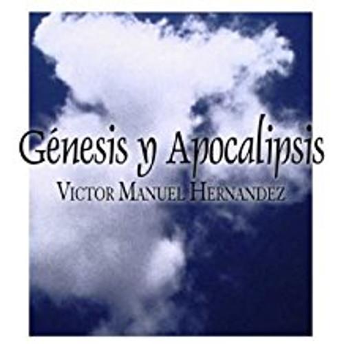 Genesis Y Apocalipsis
