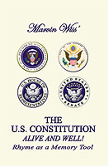 The U.S. Constitution, Alive and Well! by Marvin J. Wiss