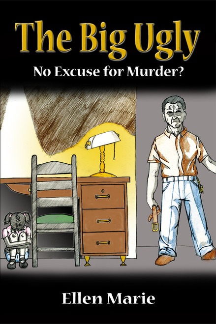 The Big Ugly: No Excuse for Murder?