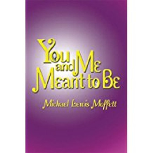 You and Me Meant to Be by Michael Moffett