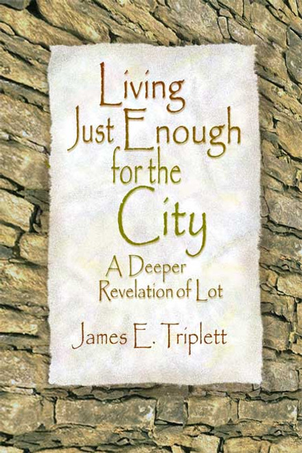 Living Just Enough for the City: A Deeper Revelation of Lot